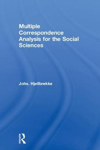 Multiple Correspondence Analysis for the Social Sciences (Hardback)