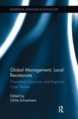 Global Management, Local Resistances: Theoretical Discussion and Empirical Case Studies - Routledge Advances in Sociology (Paperback)