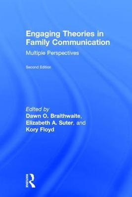 Engaging Theories in Family Communication: Multiple Perspectives (Hardback)