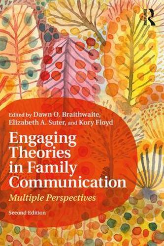 Engaging Theories in Family Communication: Multiple Perspectives (Paperback)