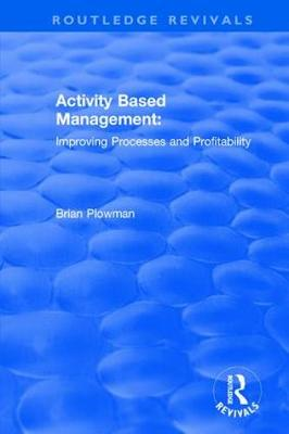 Activity Based Management: Improving Processes and Profitability - Routledge Revivals (Hardback)