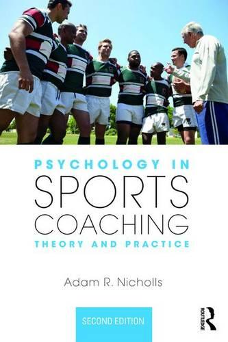 Psychology in Sports Coaching: Theory and Practice (Paperback)