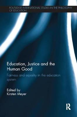 Education, Justice and the Human Good: Fairness and equality in the education system (Paperback)