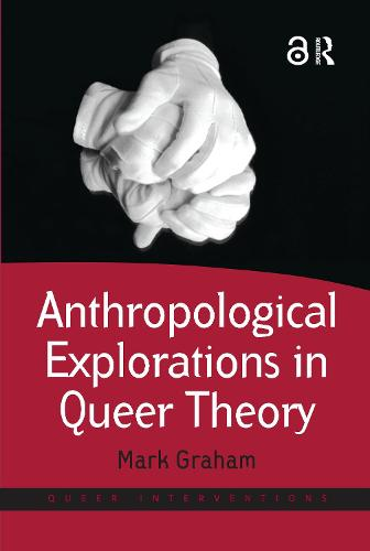 Anthropological Explorations in Queer Theory (Paperback)