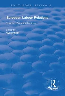 European Labour Relations: Volume I - Common Features - Routledge Revivals (Hardback)