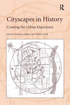 Cityscapes in History: Creating the Urban Experience (Paperback)