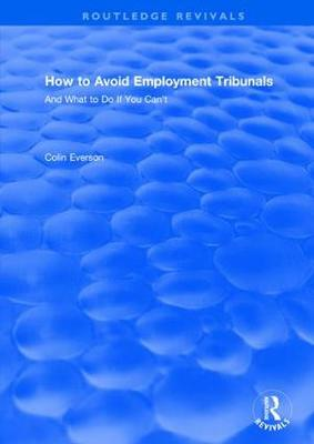 How to Avoid Employment Tribunals: And What to Do If You Can't (Paperback)