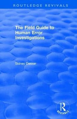 The Field Guide to Human Error Investigations (Paperback)