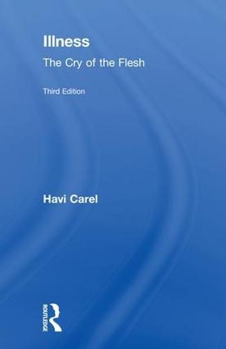 Illness: The Cry of the Flesh (Hardback)