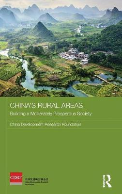 China's Rural Areas: Building a Moderately Prosperous Society - Routledge Studies on the Chinese Economy (Hardback)