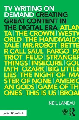 TV Writing On Demand: Creating Great Content in the Digital Era (Paperback)