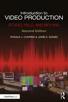 Introduction to Video Production: Studio, Field, and Beyond (Paperback)