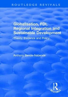 Globalisation, FDI, Regional Integration and Sustainable Development: Theory, Evidence and Policy - Routledge Revivals (Paperback)