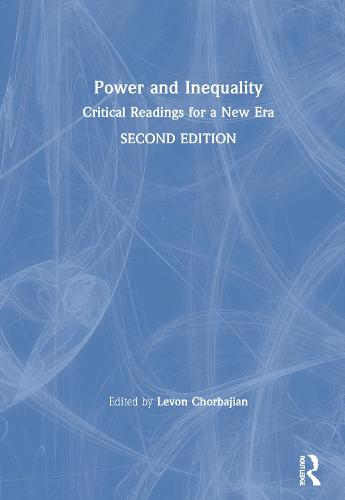 Power and Inequality: Critical Readings for a New Era (Hardback)