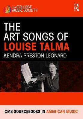 The Art Songs of Louise Talma - CMS Monographs and Sourcebooks in American Music (Hardback)