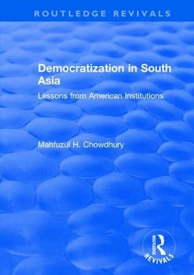 Democratization in South Asia: Lessons from American Institutions (Paperback)