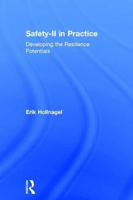 Cover Safety-II in Practice: Developing the Resilience Potentials