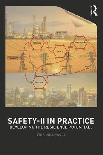 Safety-II in Practice: Developing the Resilience Potentials (Paperback)