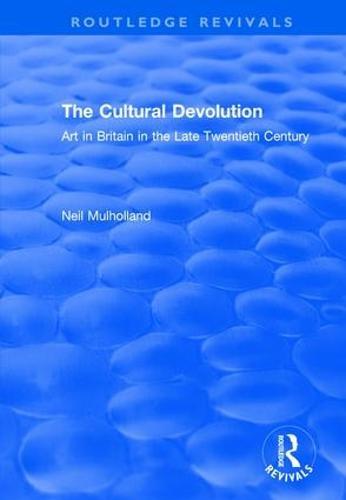 The Cultural Devolution: Art in Britain in the Late Twentieth Century (Paperback)
