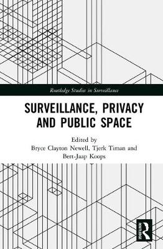 Surveillance, Privacy and Public Space - Routledge Studies in Surveillance (Hardback)
