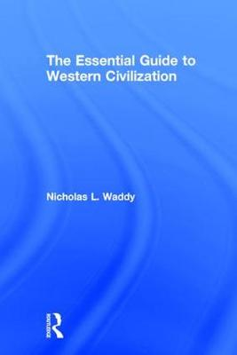 The Essential Guide to Western Civilization (Hardback)