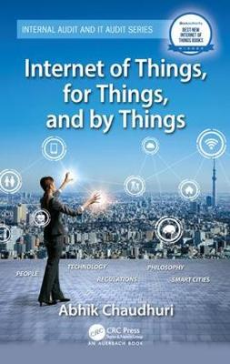 Internet of Things, for Things, and by Things - Internal Audit and IT Audit (Hardback)