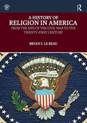 A History of Religion in America: From the End of the Civil War to the Twenty-First Century (Paperback)