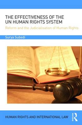 The Effectiveness of the UN Human Rights System: Reform and the Judicialisation of Human Rights - Human Rights and International Law (Hardback)