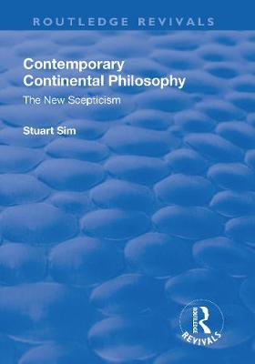 Contemporary Continental Philosophy: The New Scepticism (Hardback)