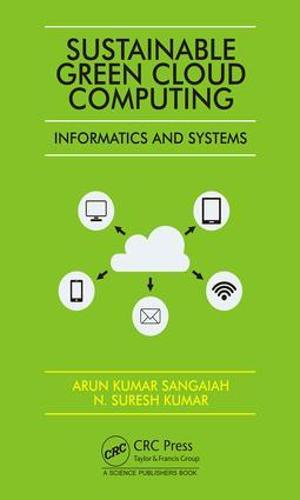 Sustainable Green Cloud Computing: Informatics and Systems (Hardback)