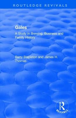 Gales: A Study in Brewing, Business and Family History - Routledge Revivals (Paperback)