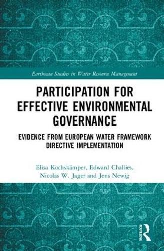 Participation for Effective Environmental Governance: Evidence from European Water Framework Directive Implementation - Earthscan Studies in Water Resource Management (Hardback)