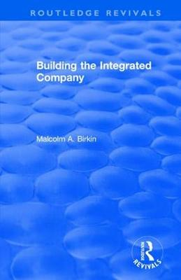Building the Integrated Company (Paperback)