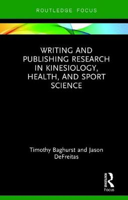 Writing and Publishing Research in Kinesiology, Health, and Sport Science (Hardback)