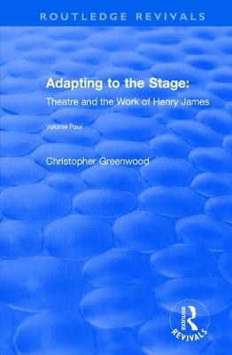 Adapting to the Stage: Theatre and the Work of Henry James (Paperback)