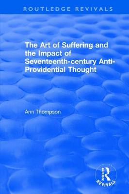 The Art of Suffering and the Impact of Seventeenth-century Anti-Providential Thought (Hardback)