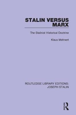 Stalin Versus Marx: The Stalinist Historical Doctrine - Routledge Library Editions: Joseph Stalin (Paperback)