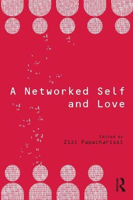 A Networked Self and Love - A Networked Self (Paperback)