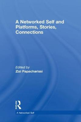 A Networked Self and Platforms, Stories, Connections - A Networked Self (Hardback)