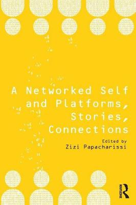 A Networked Self and Platforms, Stories, Connections - A Networked Self (Paperback)