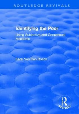 Identifying the Poor: Using Subjective and Consensual Measures (Paperback)