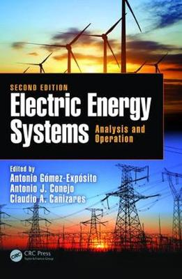 Electric Energy Systems: Analysis and Operation - Electric Power Engineering Series (Hardback)