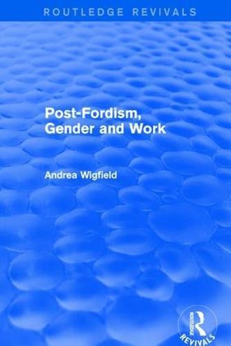 Revival: Post-Fordism, Gender and Work (2001) (Paperback)