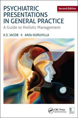 Psychiatric Presentations in General Practice: A Guide to Holistic Management, Second Edition (Hardback)