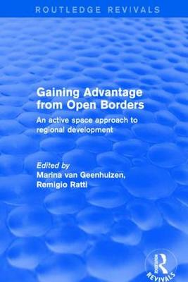 Revival: Gaining Advantage from Open Borders (2001): An Active Space Approach to Regional Development (Paperback)