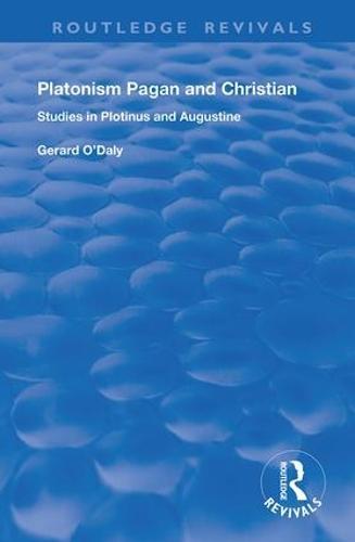 Platonism Pagan and Christian: Studies in Plotinus and Augustine (Hardback)