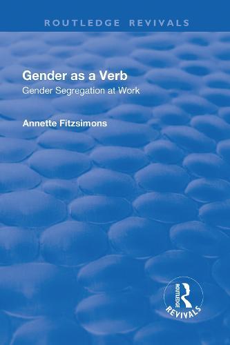 Gender as a Verb: Gender Segregation at Work: Gender Segregation at Work (Hardback)