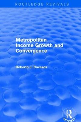 Revival: Metropolitan Income Growth and Convergence (2001) (Paperback)