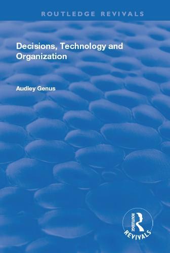 Decisions, Technology and Organization (Hardback)