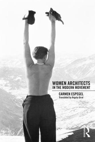 Women Architects in the Modern Movement (Hardback)
